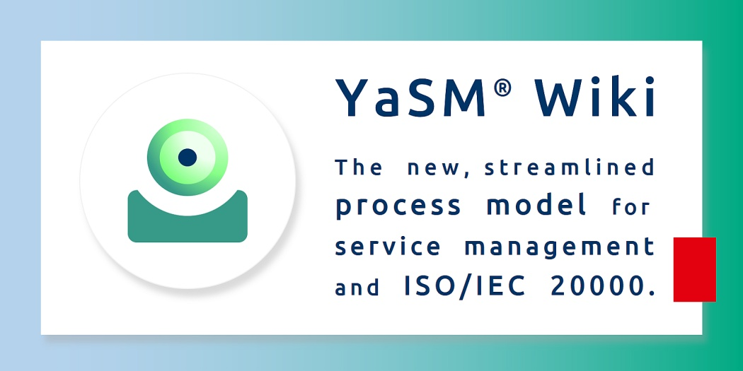 YaSM Wiki - the new, streamlined process model for service management and ISO/IEC 20000.