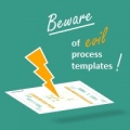 YaSM Blog - Beware of evil process templates